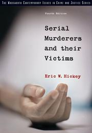 Cover of: Serial Murderers and their Victims (The Wadsworth Contemporary Issues in Crime and Justice Series) | Eric W. Hickey