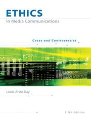 Ethics in Media Communications by Louis A. Day