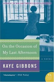 Cover of: On the Occasion of My Last Afternoon | Kaye Gibbons