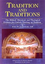 Cover of: Tradition et les traditions: an historical and a theological essay
