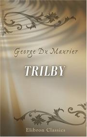 Cover of: Trilby by George Louis Palmella Busson Du Maurier