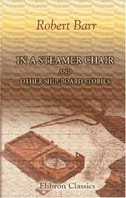 Cover of: In a Steamer Chair and Other Ship-Board Stories | Robert Barr