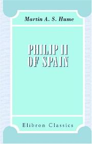 Philip II of Spain by Martin Andrew Sharp Hume