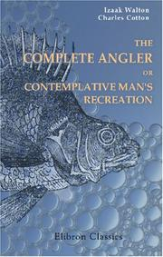 Cover of: The Complete Angler; or, Contemplative Man