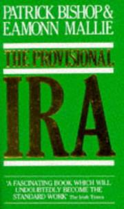 Cover of: THE PROVISIONAL IRA | Patrick and MALLIE, Eamonn BISHOP