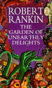 Cover of: A Garden of Unearthly Delights | Rankin