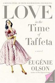Love in the time of taffeta by Eugénie Seifer Olson