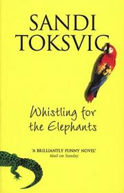 Cover of: WHISTLING FOR THE ELEPHANTS | SANDI TOKSVIG