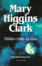 Cover of: Pálida como la luna | Mary Higgins Clark