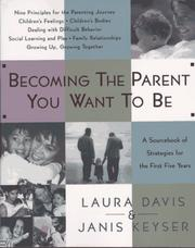Cover of: Becoming the parent you want to be | Davis, Laura