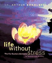 Cover of: Life without stress | Sokoloff, Arthur Dr.