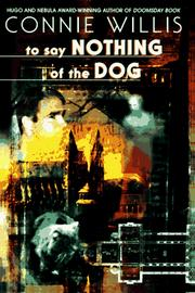 Cover of: To Say Nothing of the Dog: or how we found the bishop's bird stump at last