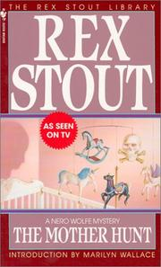 Cover of: The Mother Hunt (Rex Stout Library) | Rex Stout