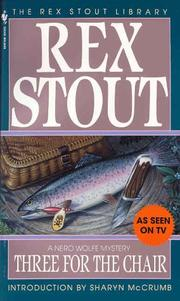 Cover of: Three for the Chair (The Rex Stout Library: a Nero Wolfe Mystery) | Rex Stout