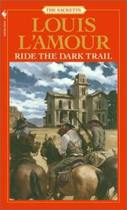 Cover of: Ride the Dark Trail: Sackett (Louis L'Amour)
