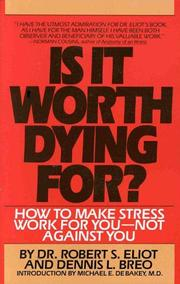 Is it worth dying for? by Robert S. Eliot