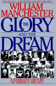 The Glory and the Dream by William Manchester