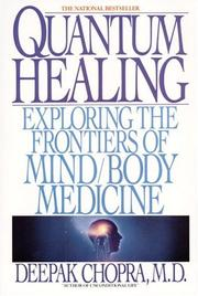 Cover of: Quantum Healing: Exploring the Frontiers of Mind/Body Medicine