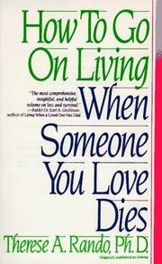 Cover of: How to go on living when someone you love dies