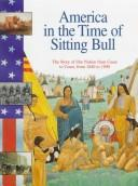 Cover of: America in the Time of Sitting Bull