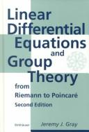 Cover of: Linear differential equations and group theory from Riemann to Poincaré