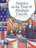 Cover of: America in the time of Abraham Lincoln: 1815 to 1869
