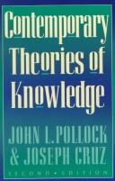 Cover of: Contemporary theories of knowledge by John L. Pollock