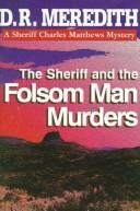 Cover of: The sheriff and the Folsom man murders