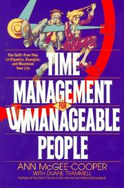 Cover of: Time management for unmanageable people | Ann McGee-Cooper