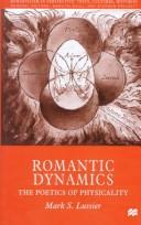 Cover of: Romantic dynamics: the poetics of physicality