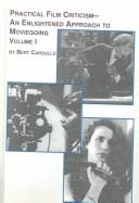 Cover of: Practical film criticism: an enlightened approach to moviegoing