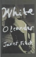 White oleander by Fitch, Janet, Janet Fitch