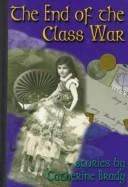 Cover of: The end of the class war