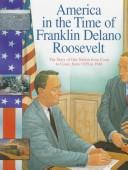 Cover of: America in the time of Franklin Delano Roosevelt