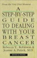 Cover of: A step-by-step guide to dealing with your breast cancer