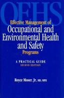 Cover of: Effective management of occupational and environmental health and safety programs: a practical guide