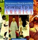 Cover of: Norman Rockwell's growing up in America