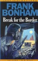 Cover of: Break for the border | Frank Bonham