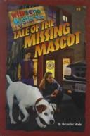 Cover of: Tale of the missing mascot