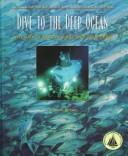 Cover of: Dive to the Deep Ocean