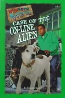 Cover of: Case of the on-line alien