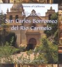 Cover of: Mission San Carlos Borromeo del Río Carmelo