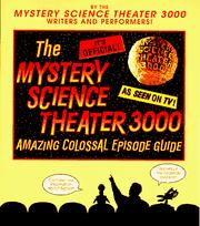 Cover of: The Mystery science theater 3000 amazing colossal episode guide