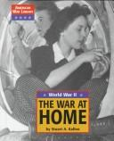 Cover of: The war at home | Stuart A. Kallen