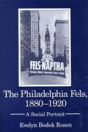 Cover of: Philadelphia Fels, 1880-1920 | Evelyn Bodek Rosen
