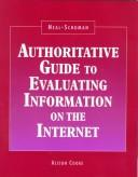 Cover of: Neal-Schuman authoritative guide to evaluating information on the Internet