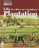 Cover of: Life of a slave on a Southern plantation