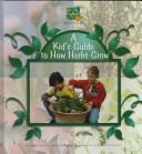 Cover of: A kid's guide to how herbs grow