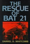 Cover of: The rescue of Bat 21