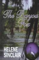 Cover of: The Bayou Fox | Helene Sinclair
